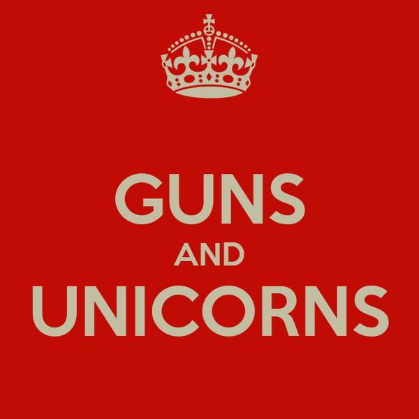 GUNS AND UNICORNS