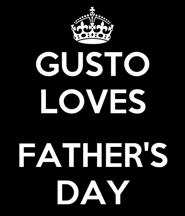 GUSTO LOVES  FATHER'S DAY