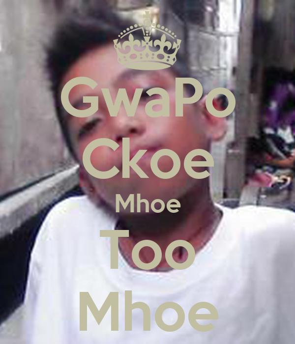 GwaPo Ckoe Mhoe Too Mhoe