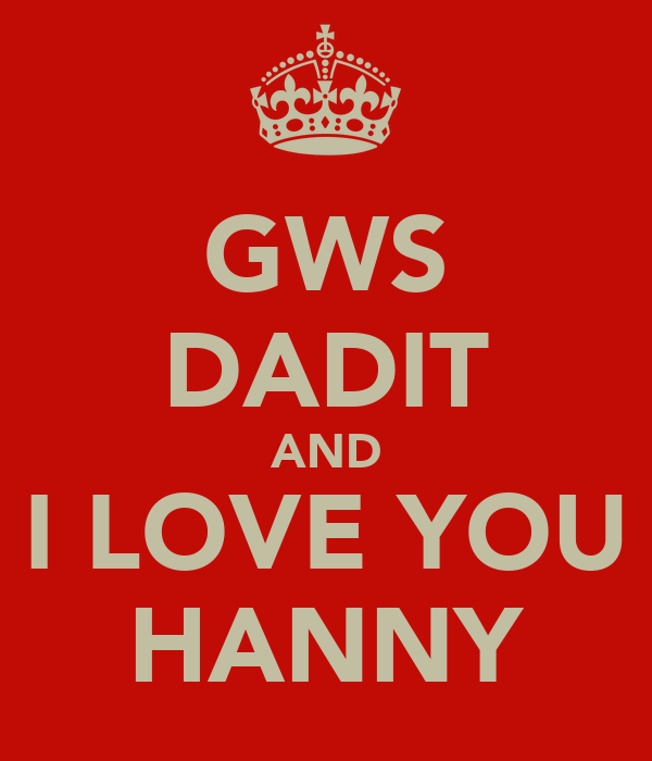 GWS DADIT AND I LOVE YOU HANNY