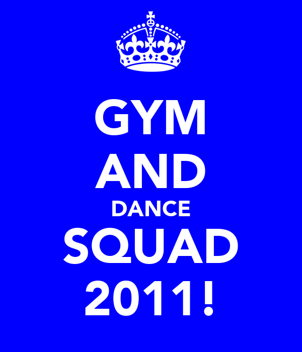 GYM AND DANCE SQUAD 2011!