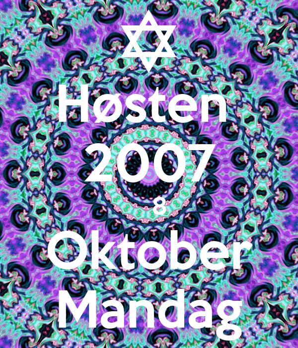 Høsten  2007    8 Oktober Mandag