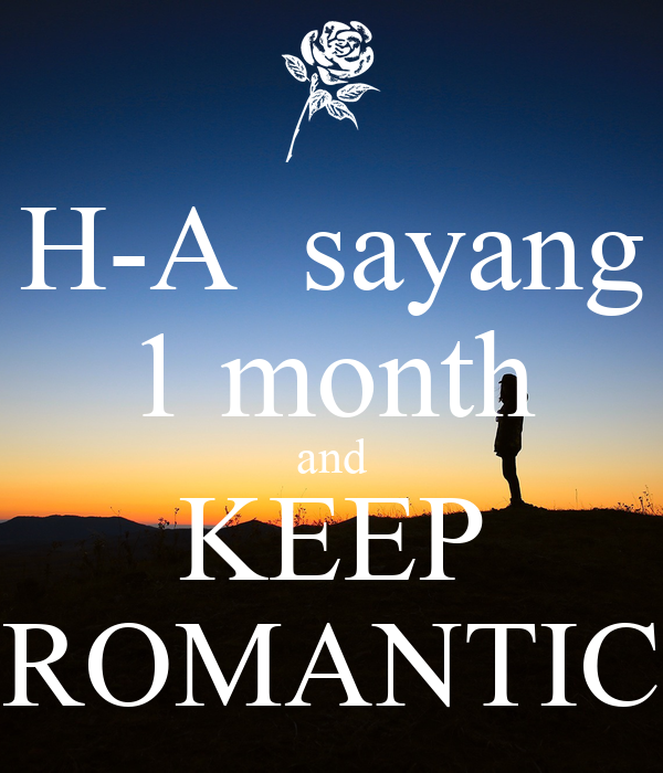 H-A  sayang 1 month and KEEP ROMANTIC