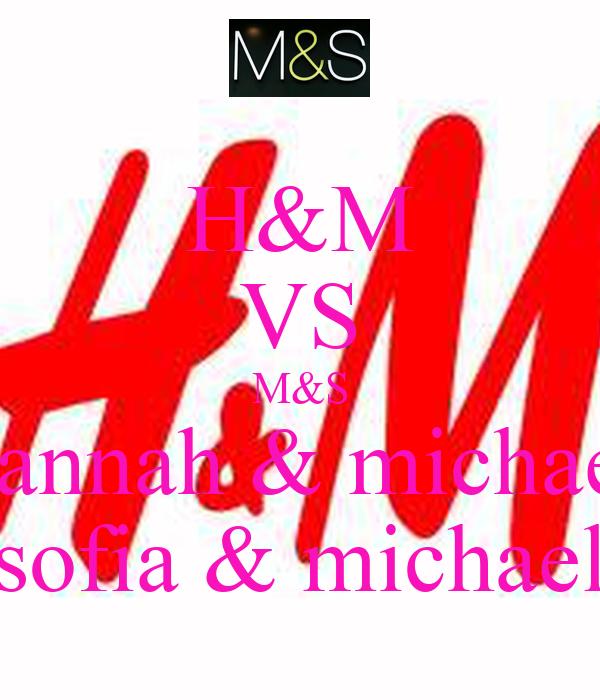 H&M VS M&S hannah & michael sofia & michael