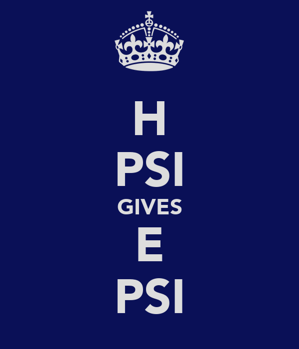 H PSI GIVES E PSI