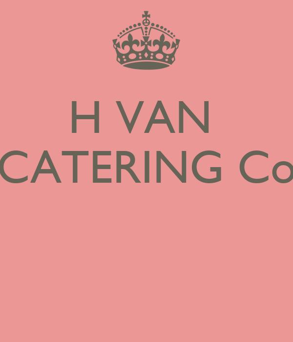 H VAN  CATERING Co