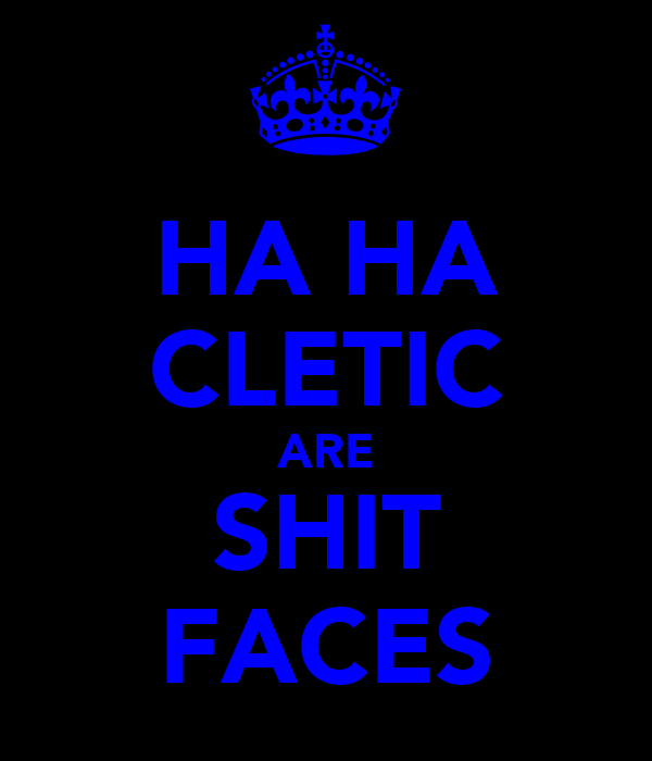 HA HA CLETIC ARE SHIT FACES