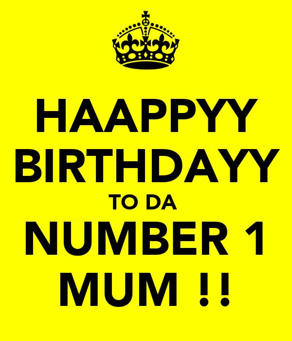 HAAPPYY BIRTHDAYY TO DA  NUMBER 1 MUM !!