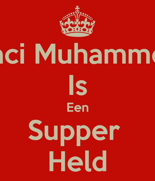 Haci Muhammed Is Een Supper  Held