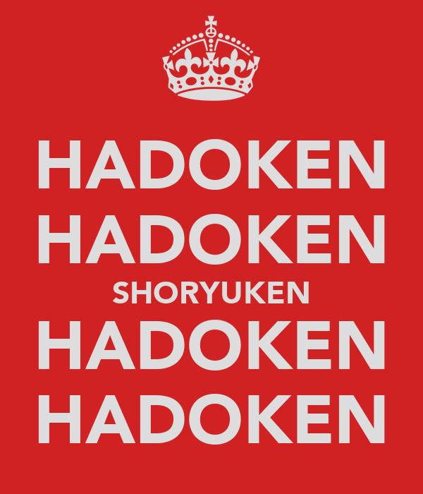 HADOKEN HADOKEN SHORYUKEN HADOKEN HADOKEN