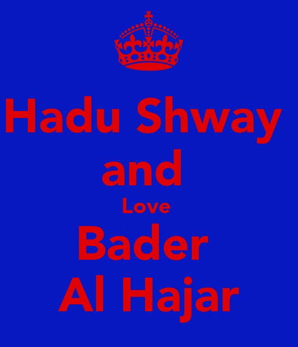 Hadu Shway  and  Love  Bader  Al Hajar