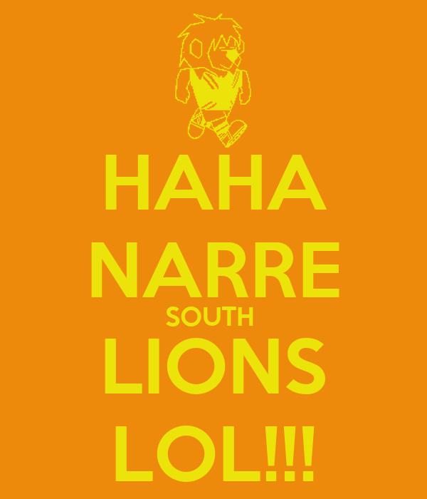 HAHA NARRE SOUTH  LIONS LOL!!!