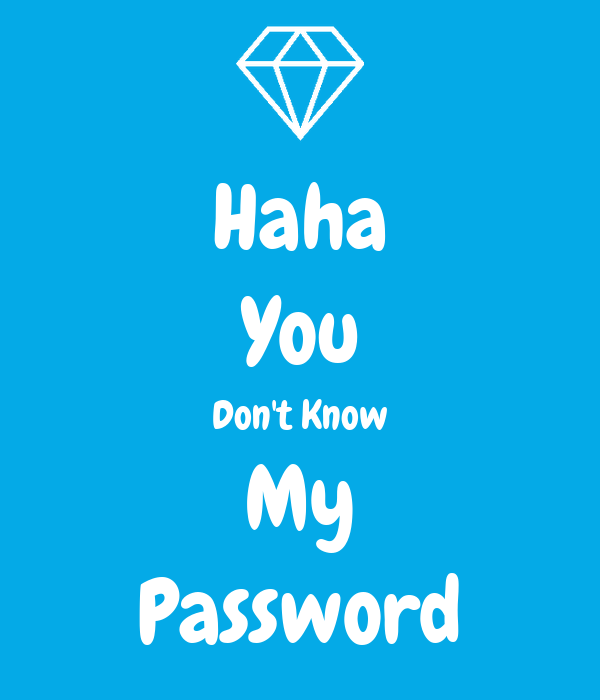 Haha You Don t Know My Password Poster Jelani