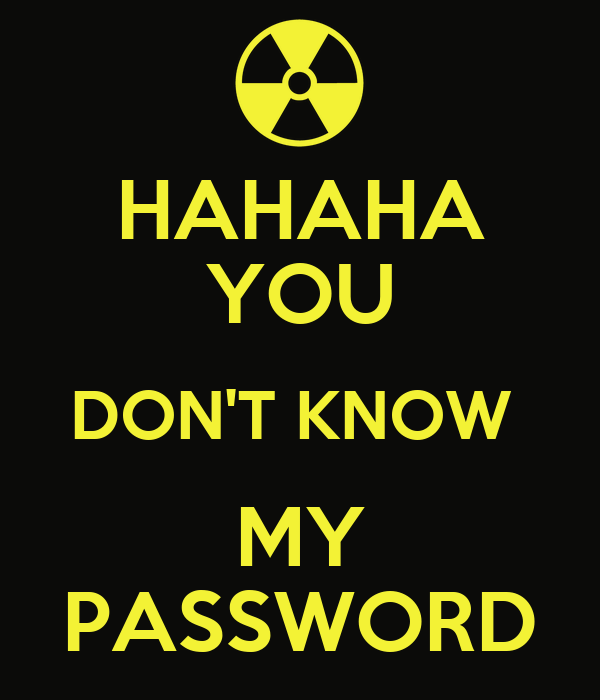 HAHAHA YOU DON T KNOW MY PASSWORD Poster qat