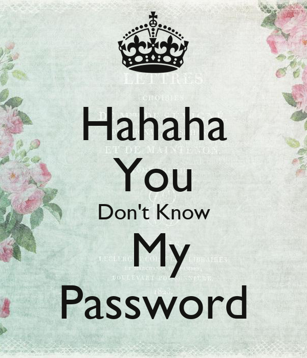 Hahaha You Don t Know My Password Poster