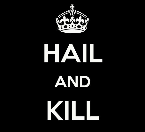 HAIL AND KILL