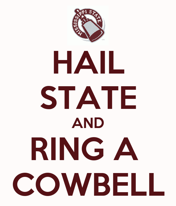 HAIL STATE AND RING A  COWBELL