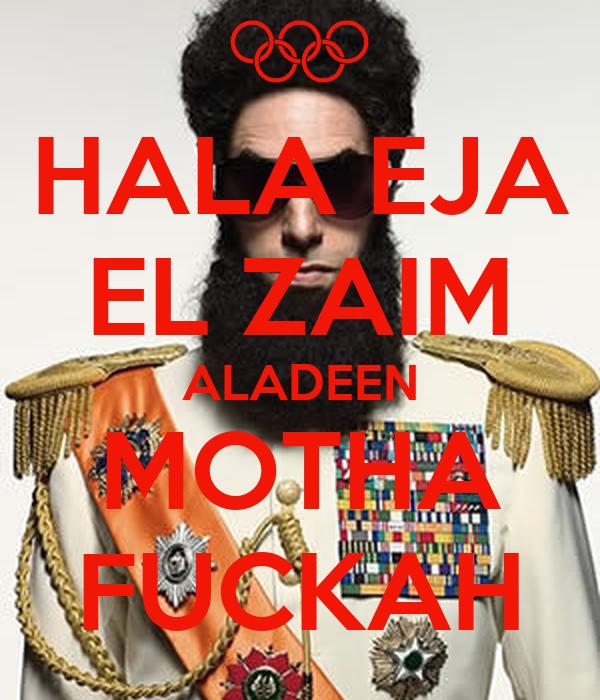 HALA EJA EL ZAIM ALADEEN MOTHA FUCKAH