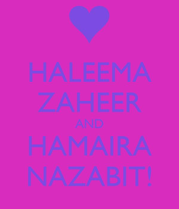 HALEEMA ZAHEER AND HAMAIRA NAZABIT!
