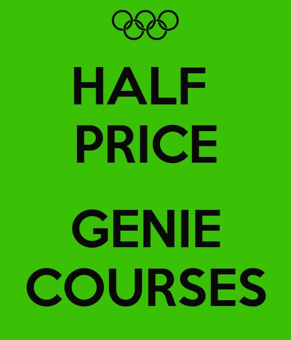 HALF  PRICE  GENIE COURSES