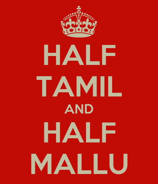 HALF TAMIL AND HALF MALLU