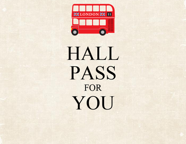 HALL  PASS FOR YOU