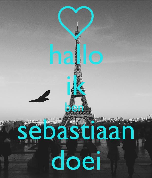 hallo ik ben  sebastiaan doei