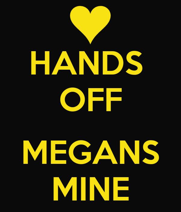 HANDS  OFF  MEGANS MINE