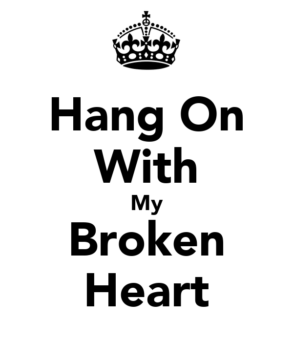 Hang On With My Broken Heart