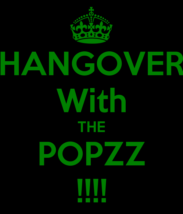 HANGOVER With THE POPZZ !!!!