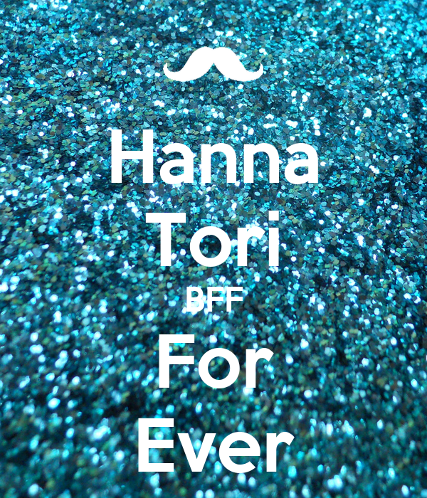 Hanna Tori BFF For Ever