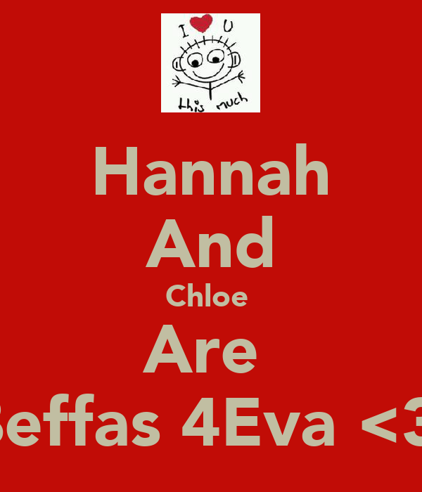 Hannah And Chloe  Are  Beffas 4Eva <3