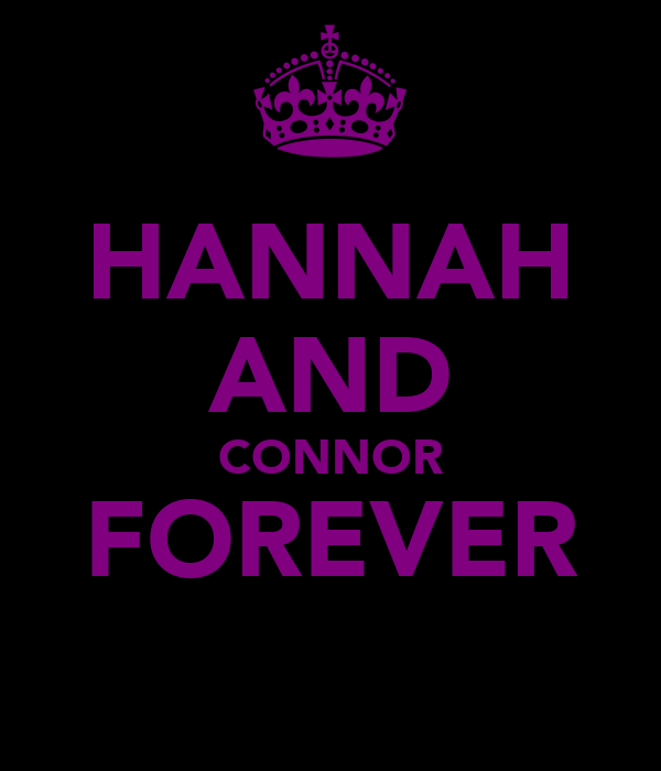 HANNAH AND CONNOR FOREVER