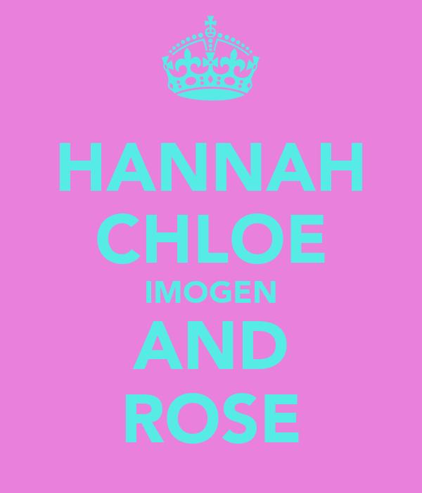 HANNAH CHLOE IMOGEN AND ROSE