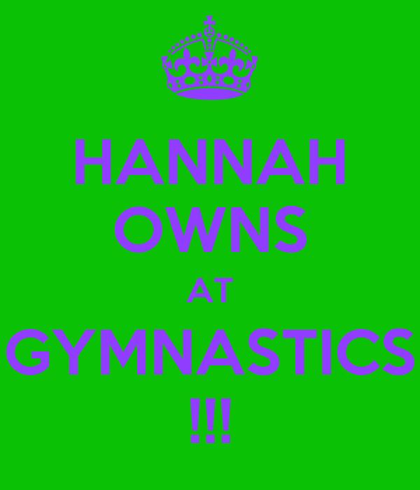 HANNAH OWNS AT GYMNASTICS !!!
