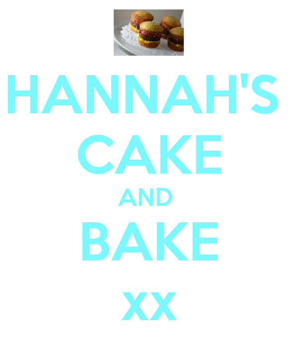 HANNAH'S  CAKE AND  BAKE xx