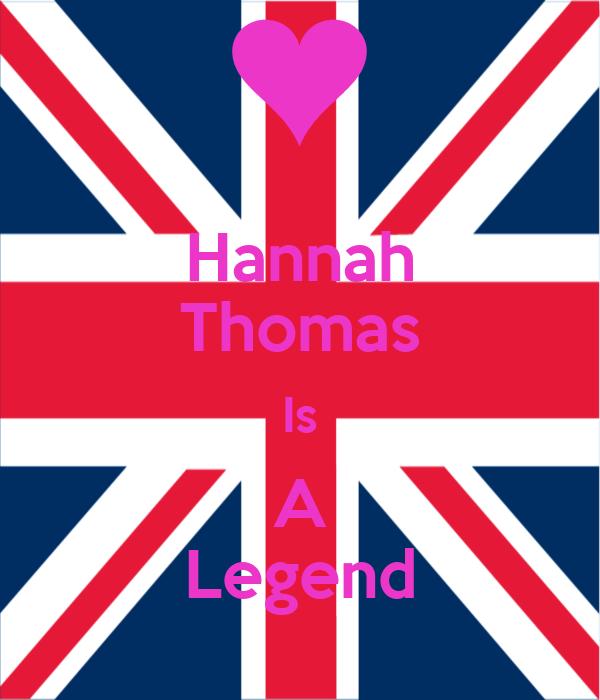 Hannah Thomas Is A Legend