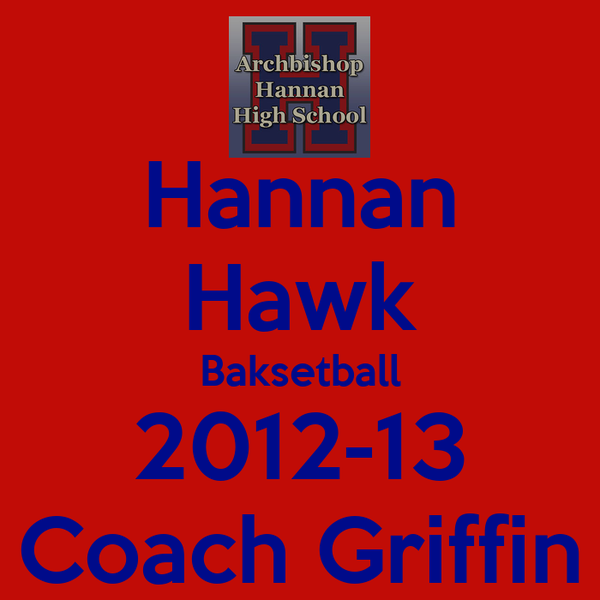 Hannan Hawk Baksetball 2012-13 Coach Griffin