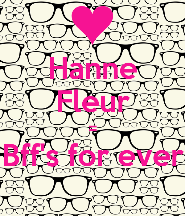 Hanne Fleur = Bff's for ever