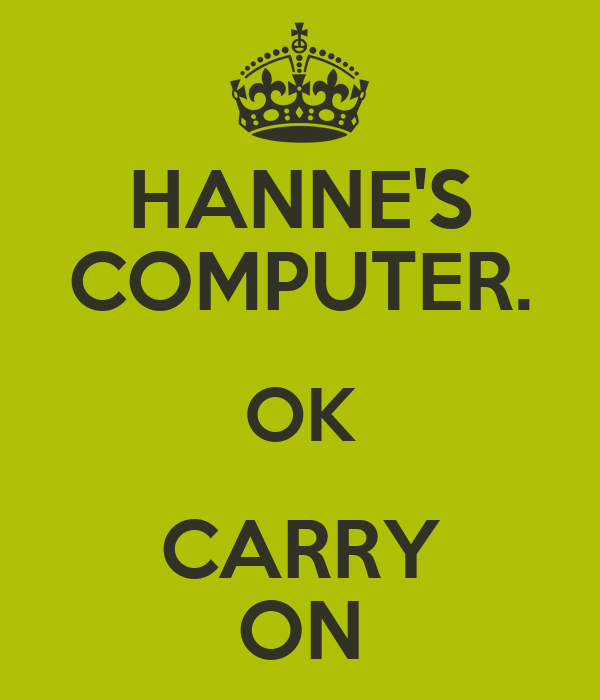 HANNE'S COMPUTER. OK CARRY ON