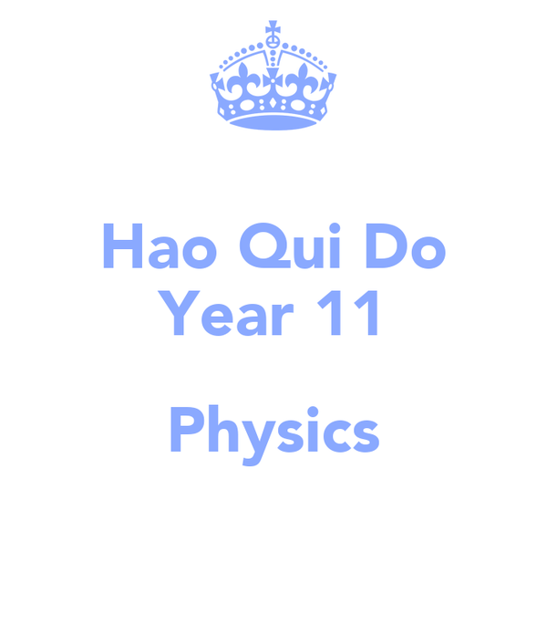 Hao Qui Do Year 11  Physics