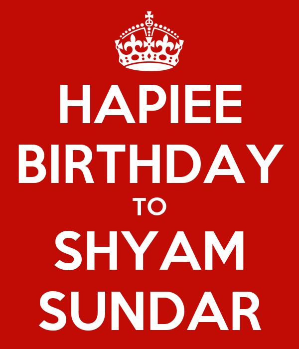 HAPIEE BIRTHDAY TO SHYAM SUNDAR