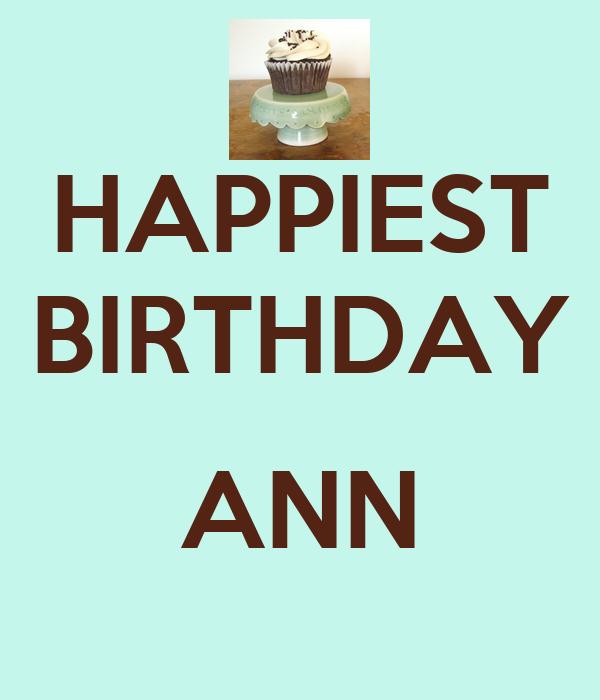 HAPPIEST BIRTHDAY  ANN
