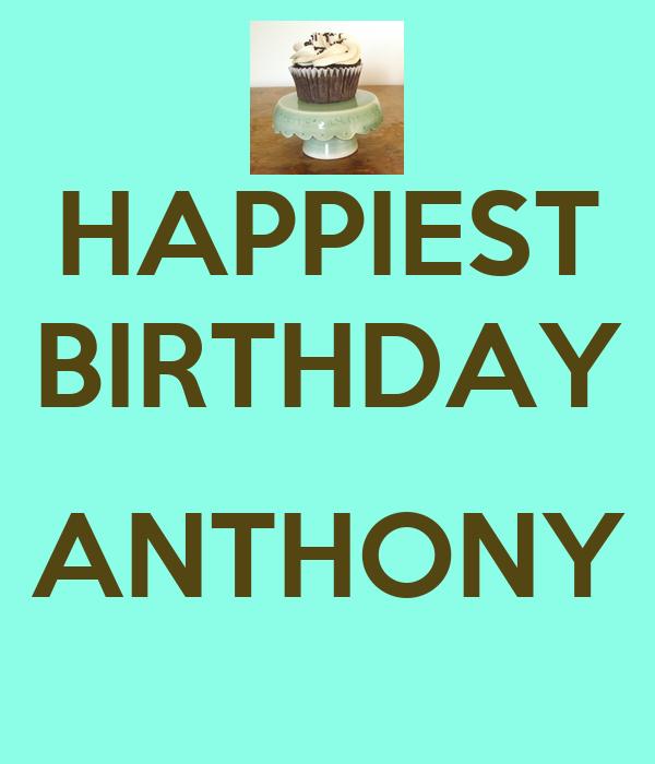 HAPPIEST BIRTHDAY  ANTHONY