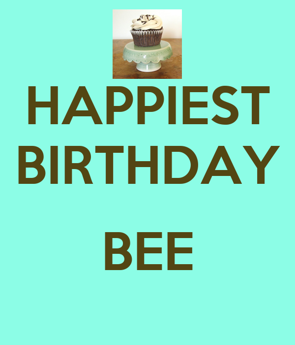 HAPPIEST BIRTHDAY  BEE