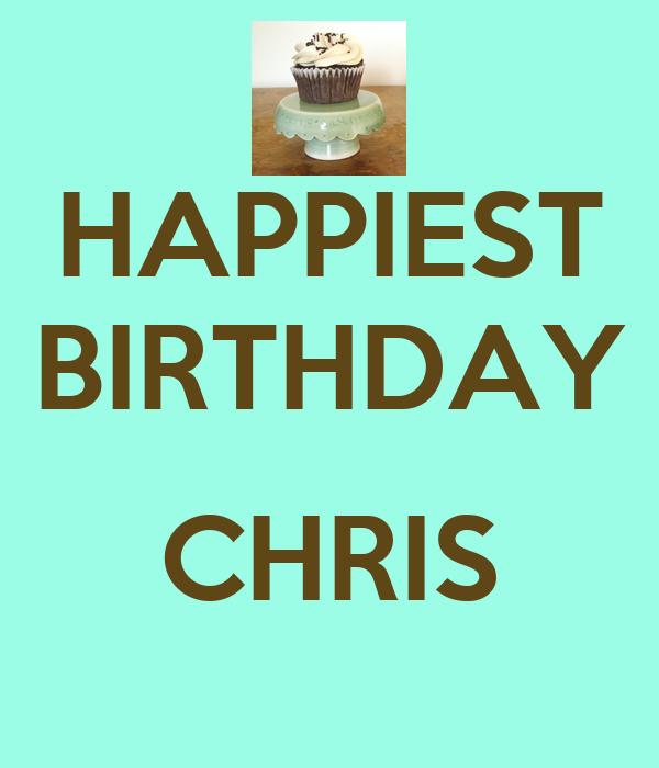 HAPPIEST BIRTHDAY  CHRIS