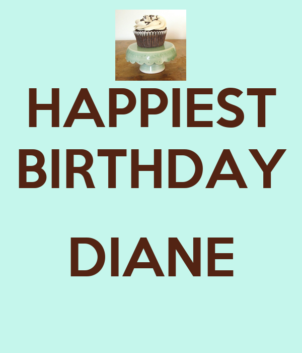 HAPPIEST BIRTHDAY  DIANE