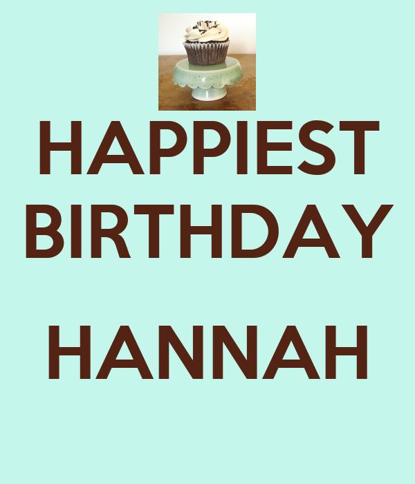 HAPPIEST BIRTHDAY  HANNAH