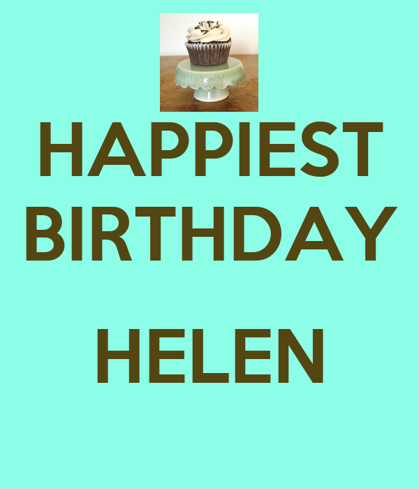 HAPPIEST BIRTHDAY  HELEN