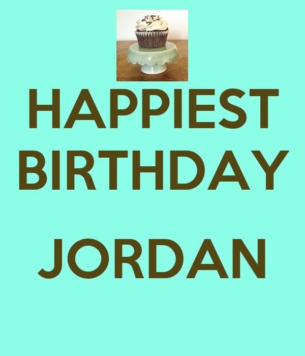 HAPPIEST BIRTHDAY  JORDAN